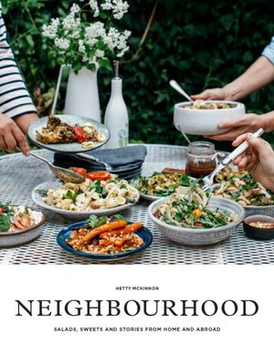Neighbourhood: Salads, Sweets and Stories from Home Abroad