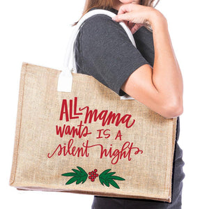 All Mama Wants is a Silent Night Tote Bag