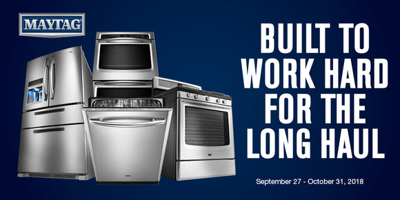 Maytag appliances are built to work hard for the long haul.