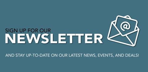 Sign up for our Newsletter and stay up-to-date on our latest news, events and deals!
