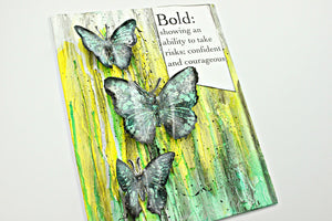 Be Bold is this Month Mix Media Project