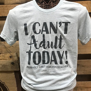 I Can't Adult Today! 2X
