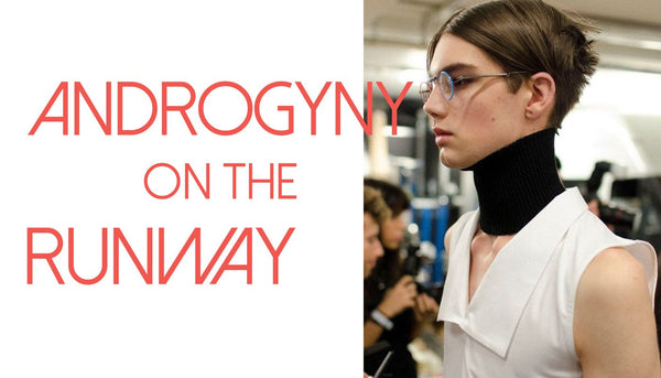 Androgyny on the Runway