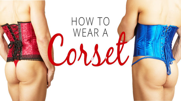 How To Wear A Corset