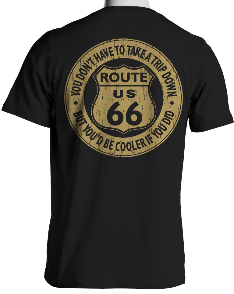 You Be Cooler If You Drove Route 66 T-Shirt by Laid Back
