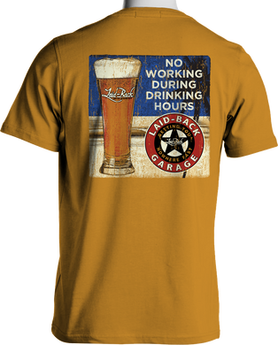 No Working During Drinking Hours T-Shirt