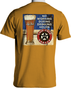 No Working During Drinking Hours T-Shirt by Laid Back