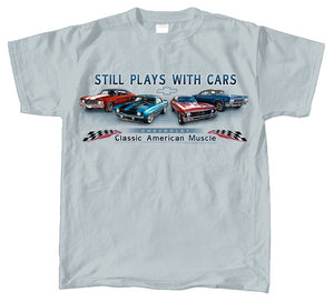 Chevrolet Still Plays With Cars T-Shirt