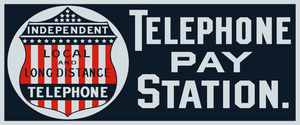 Independent Telephone Pay Station Vintage Style Sign