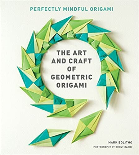 The Art and Craft of Geometric Origami