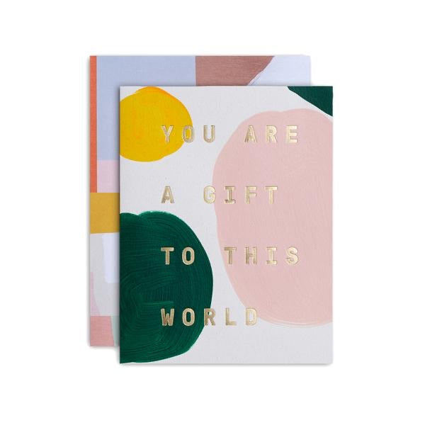 You are a gift to this world card