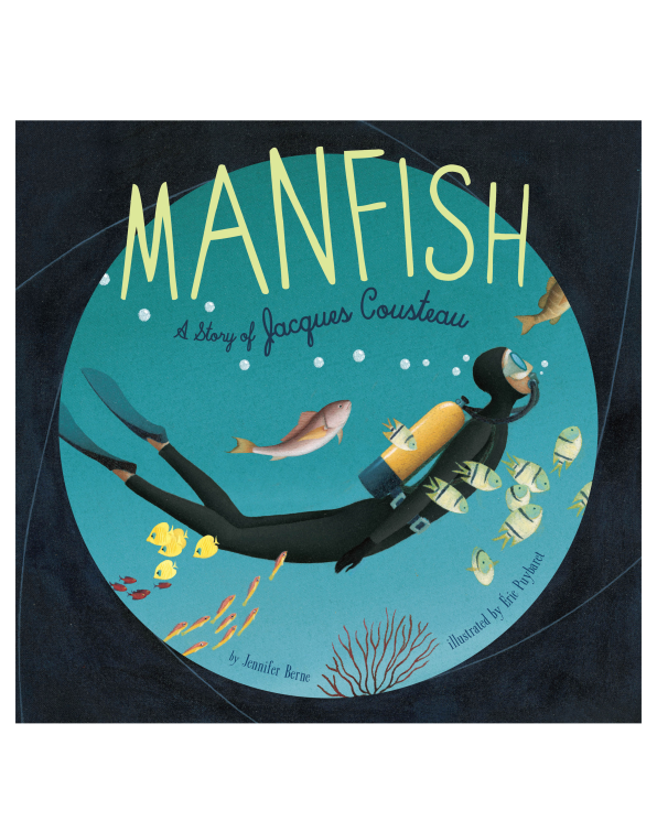 Manfish: A Story of Jaques Cousteau