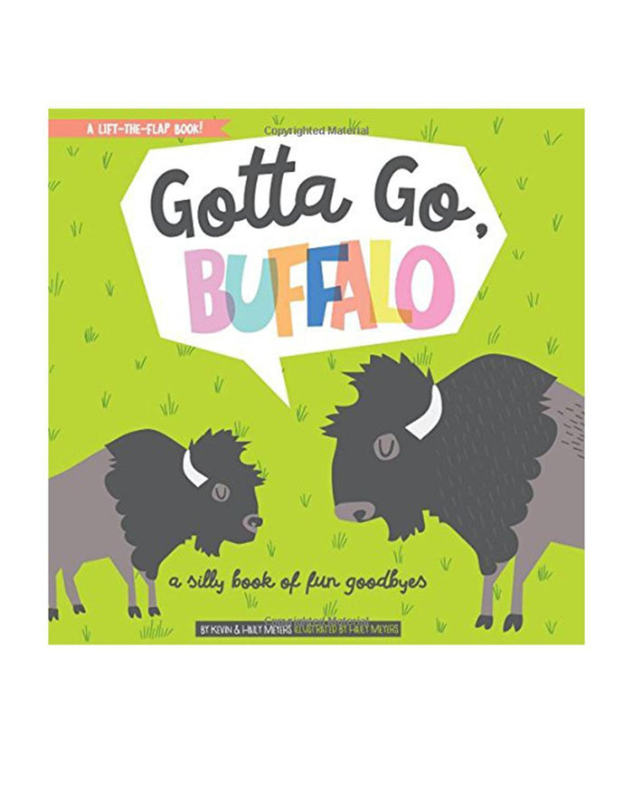 Little gibbs smith publisher play Gotta Go, Buffalo: A Silly Book of Fun Goodbyes