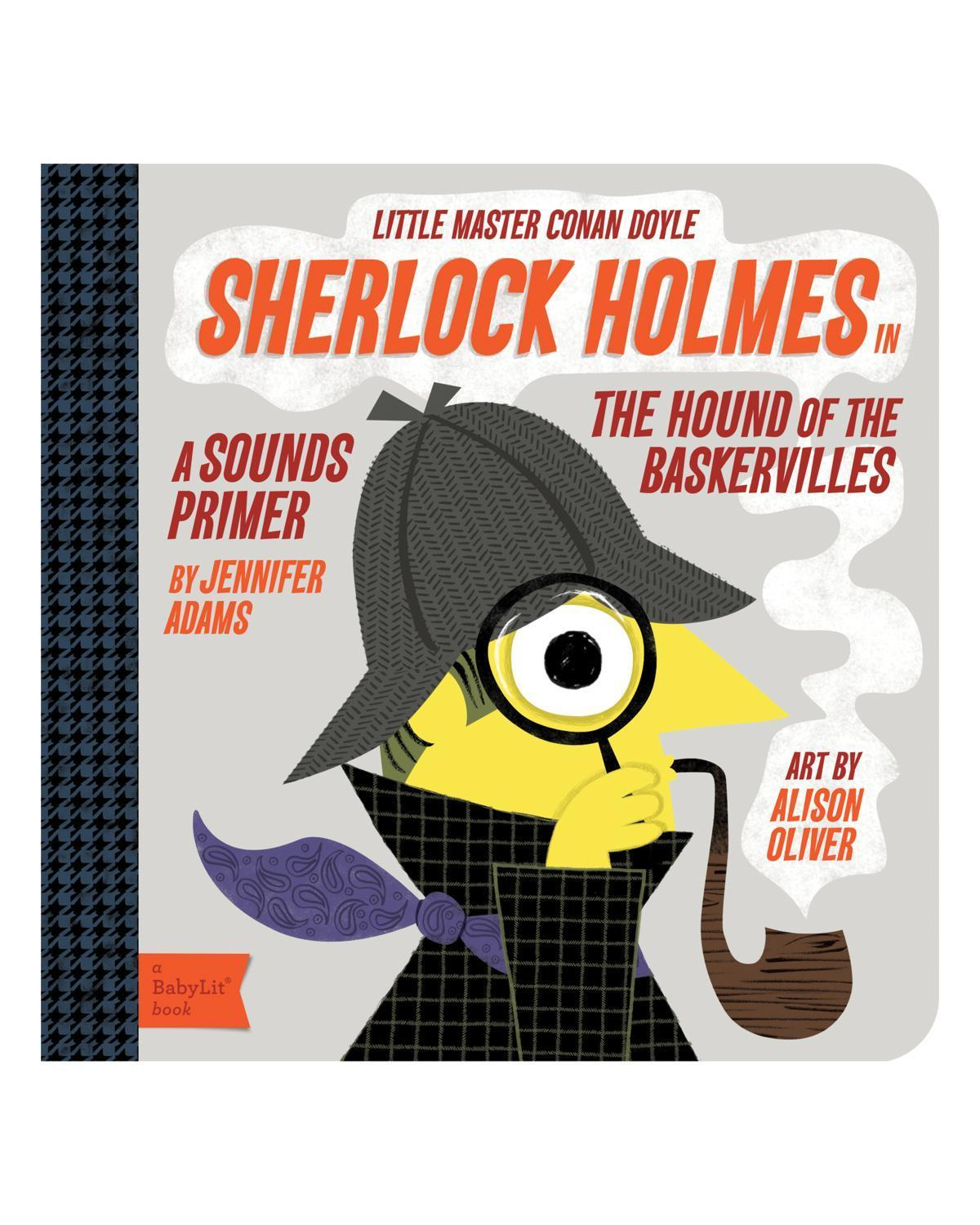 Little gibbs smith publisher play Sherlock Holmes in the Hound of Baskervilles: A BabyLit® Sounds Primer
