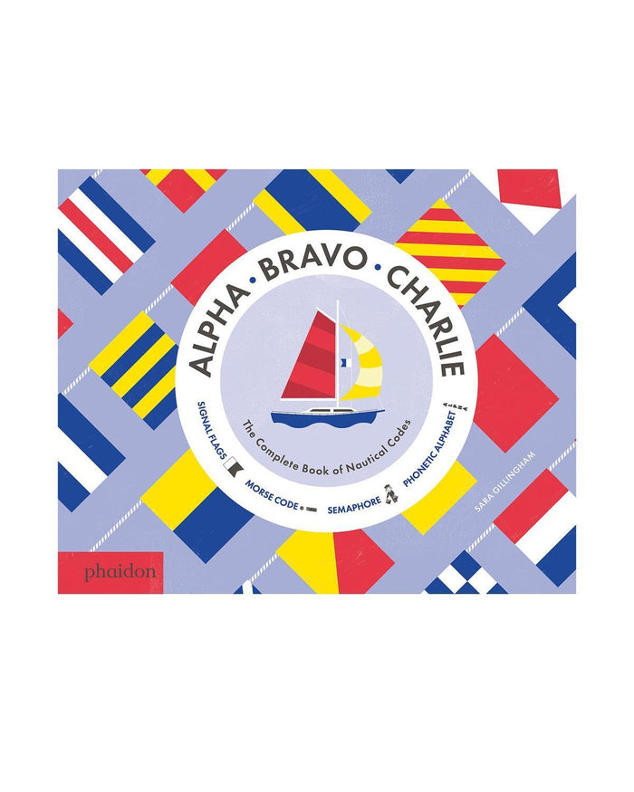 Little phaidon play Alpha, Bravo, Charlie: The Complete Book of Nautical Codes