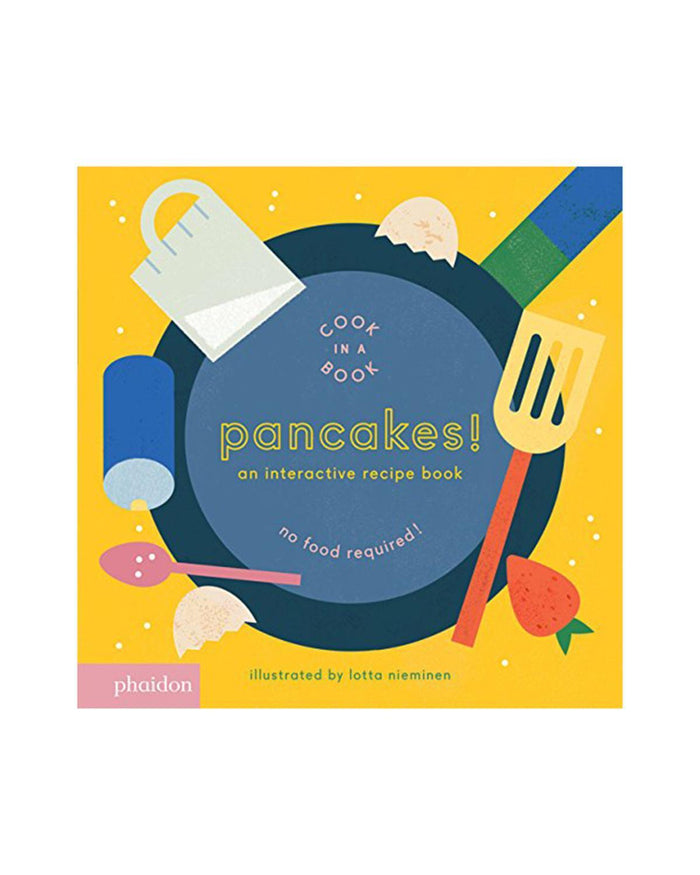 Little phaidon play Pancakes!: An Interactive Recipe Book