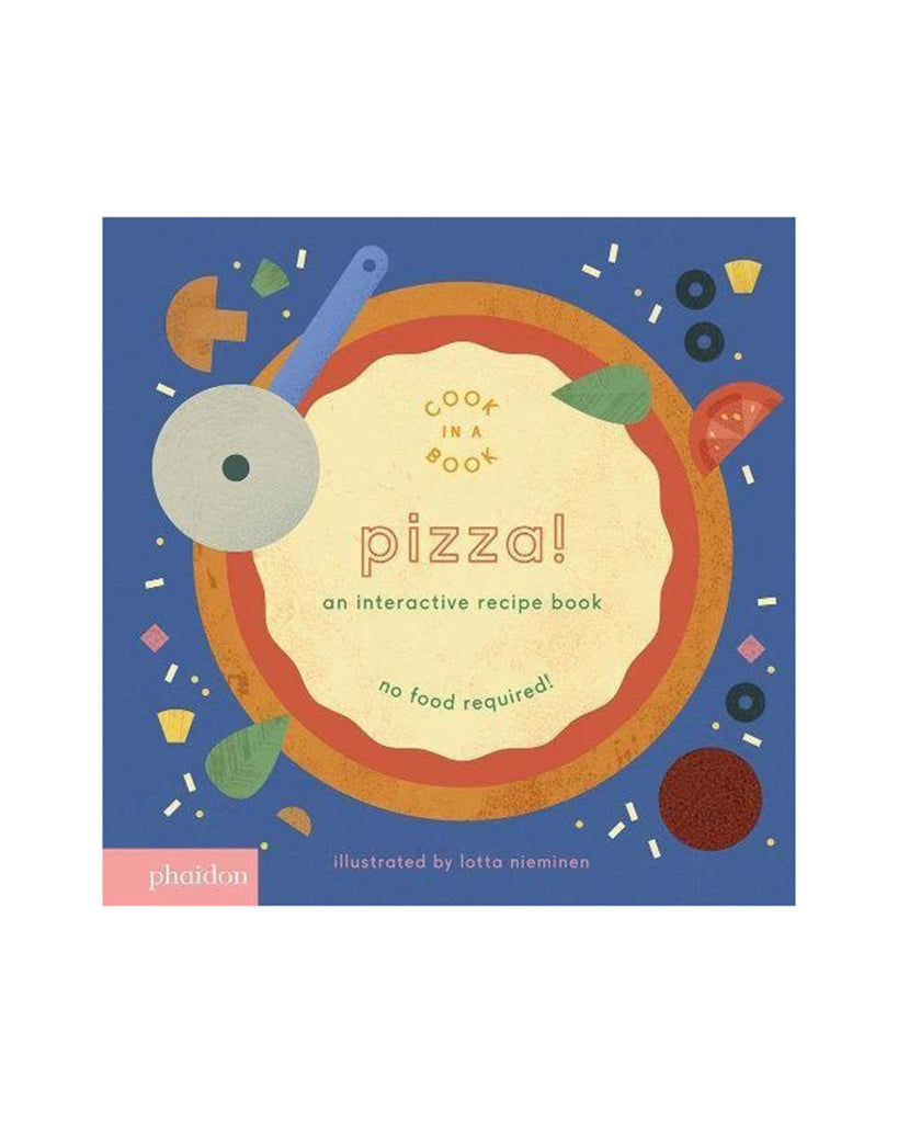 Little phaidon play Pizza!: An interactive Recipe Book