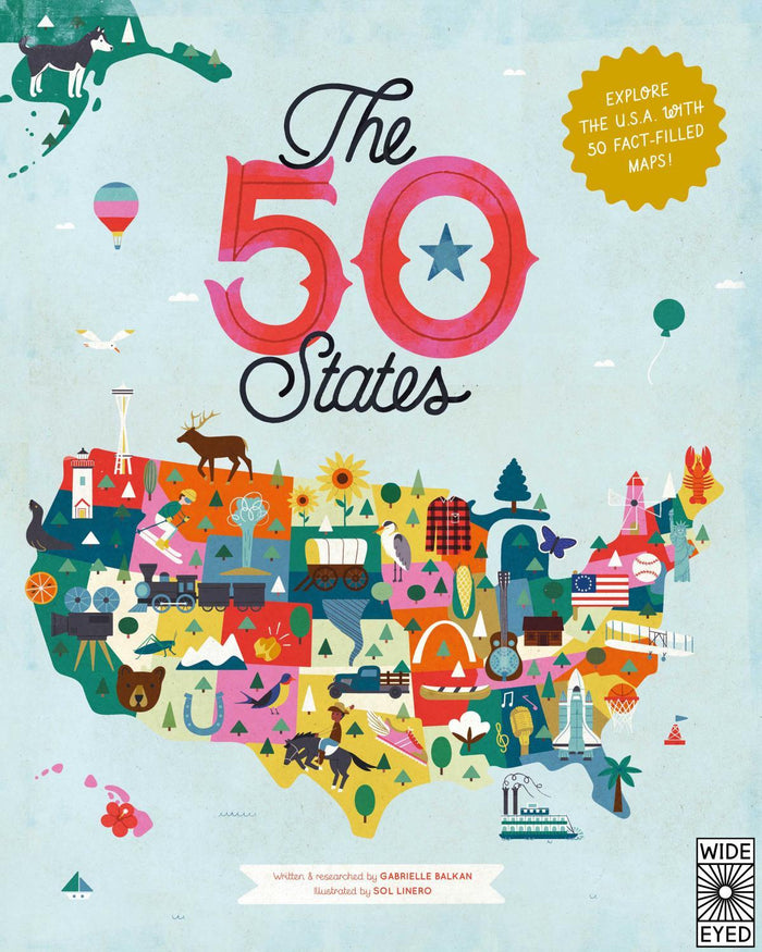 Little quarto publishing group play The 50 States: Explore the U.S.A with 50 fact-filled maps!