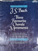 J.S. Bach Three Favourite Chorale Movements