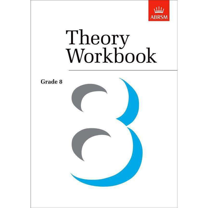The ABRSM Theory Workbook Grade 8