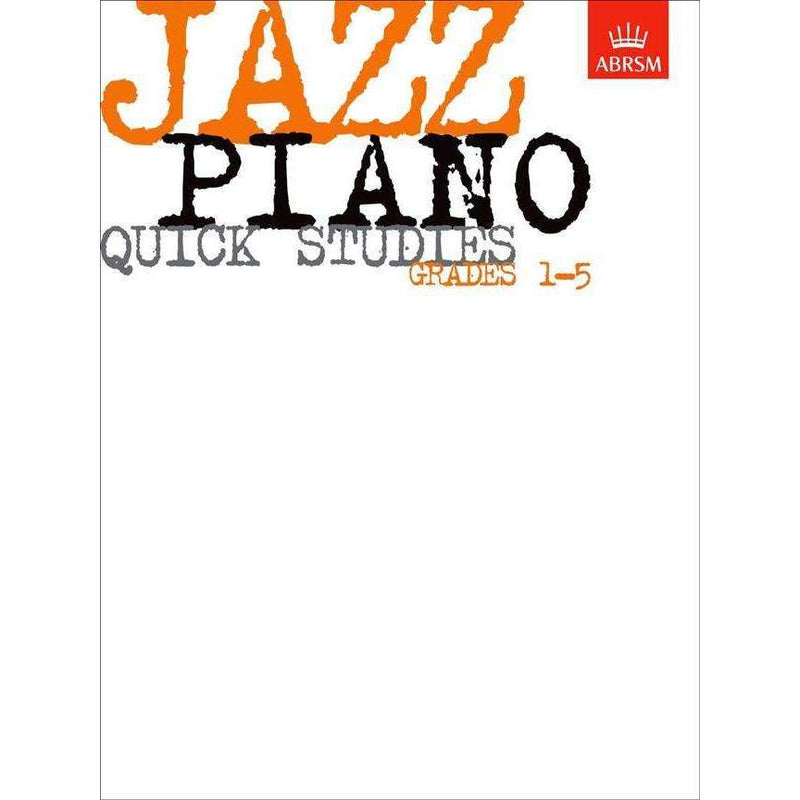ABRSM Jazz Piano Quick Studies Grades 1 to 5