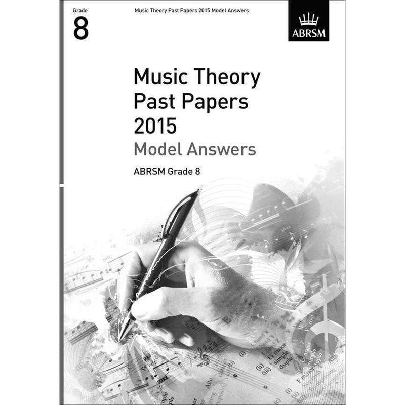 ABRSM Music Theory Past Papers Model Answers 2015 Grade 8