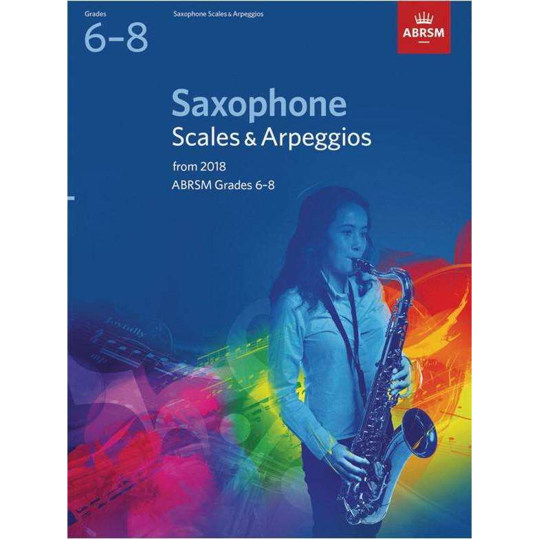 ABRSM Saxophone Scales & Arpeggios Grades 6-8 (from 2018)
