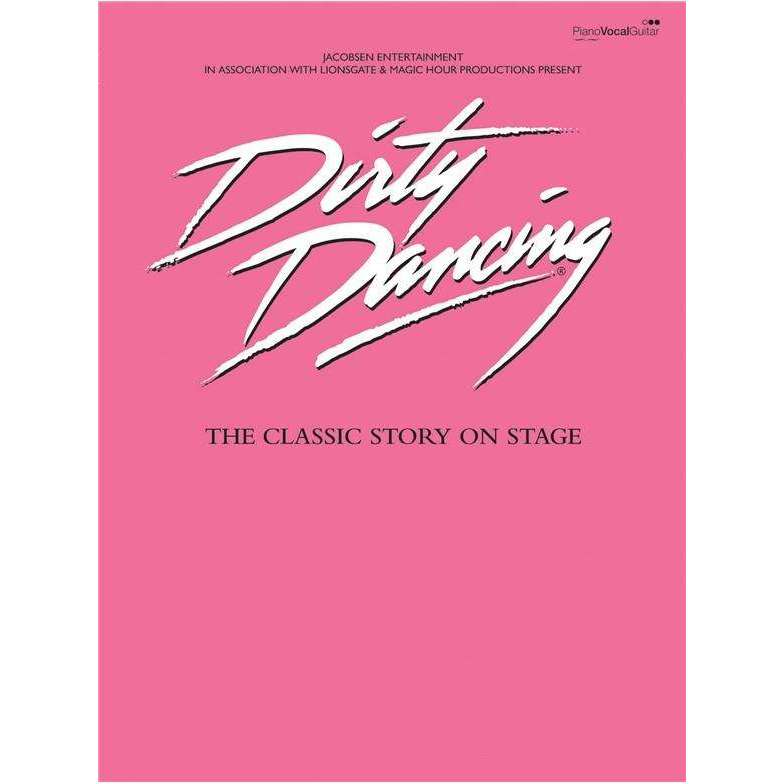 Dirty Dancing - The classic story on stage song selection