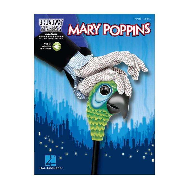 Mary Poppins Broadway Singer's Edition [Piano/Vocal]