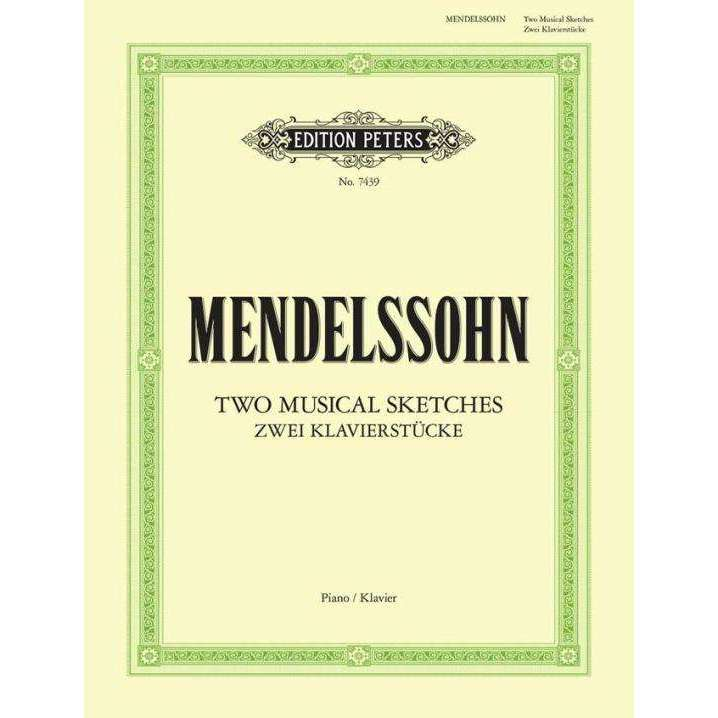 Mendelssohn: Two Musical Sketches