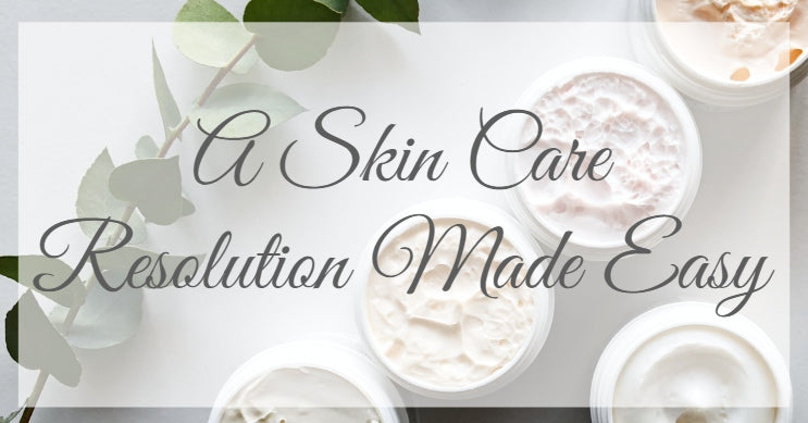 A Skin Care Resolution Made Easy
