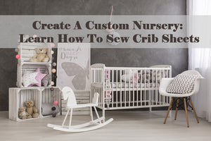Baby Crib Sheet With French Seams Videos included
