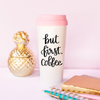 Image of But First Coffee Travel Mug