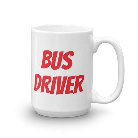 MOTHER D A 320 BUS DRIVER Mug