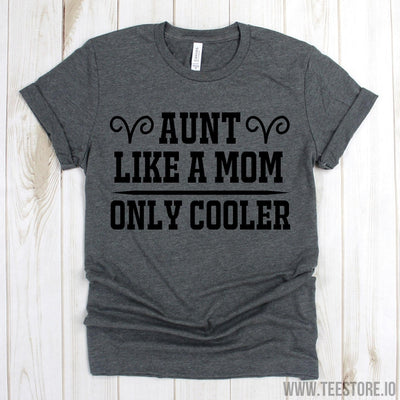 www.teestore.io-Aunt Shirt - Aunt Like A Mom Only Cooler Tee Shirt - Aunt Gift Shirts - Cute Aunt Tee Shirt Tshirt Funny Sarcastic Humor Comical Tee | TeeStore.io