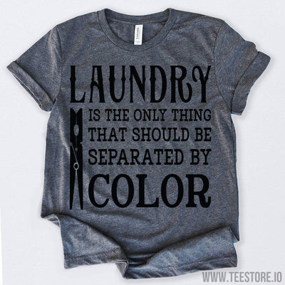 www.teestore.io-Black History Month Laundry Is The Only Thing That Should Be Separated By Color Tshirt Funny Sarcastic Humor Comical Tee | TeeStore.io