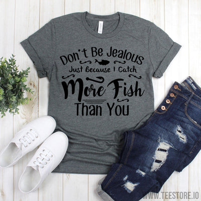 www.teestore.io-Fishing Shirt - Don't Be Jealous Just Because I Catch More Fish Than You T-Shirt - Fisherman - Fishing Shirt - Fishing Gifts - Fishing Gift Tshirt Funny Sarcastic Humor Comical Tee | TeeStore.io
