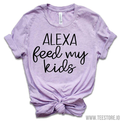 www.teestore.io-Funny Mom Gift - Alexa Feed My Kids - Funny Mom Shirts - Funny Gift For Mom - Funny Gift For Her