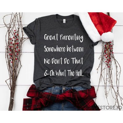 www.teestore.io-Great Parenting Somewhere Between No Dont Tshirt Funny Sarcastic Humor Comical Tee | TeeStore.io