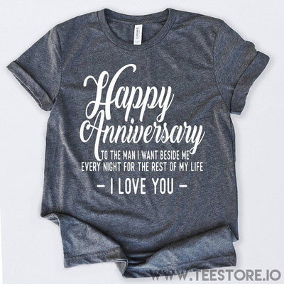 www.teestore.io-Happy Anniversary To The Man I Want Beside Me Tshirt Funny Sarcastic Humor Comical Tee | TeeStore.io
