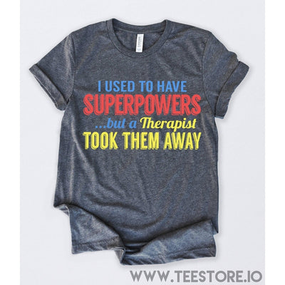 www.teestore.io-I Used To Have Superpowers Tshirt Funny Sarcastic Humor Comical Tee | TeeStore.io Tshirt Funny Sarcastic Humor Comical Tee | TeeStore.io
