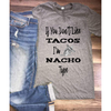 www.teestore.io-If You Don't Like Tacos I'm NACHO Type