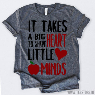 www.teestore.io-It Takes A Big Heart To Shape Little Mindss Tshirt Funny Sarcastic Humor Comical Tee | TeeStore.io