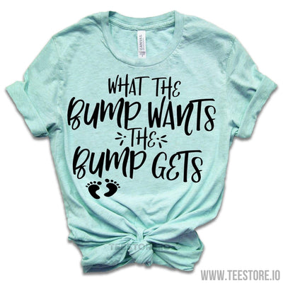 www.teestore.io-Mom Gift - What The Bump Wants - Mom Shirts - Gift For Mom - Gift For Her