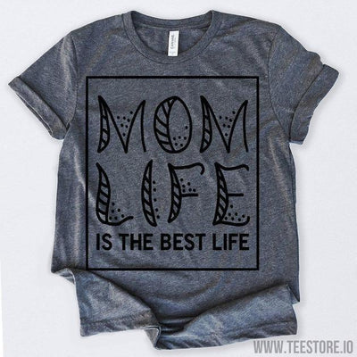 www.teestore.io-Mom Life Is The Best Life Tshirt Funny Sarcastic Humor Comical Tee | TeeStore.io