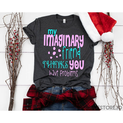 www.teestore.io-My Imaginary Friend Thinks You Have Problem Tshirt Funny Sarcastic Humor Comical Tee | TeeStore.io Tshirt Funny Sarcastic Humor Comical Tee | TeeStore.io