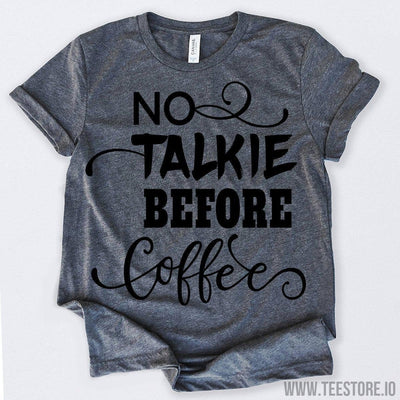 www.teestore.io-No Talkie Before Coffee Tshirt Funny Sarcastic Humor Comical Tee | TeeStore.io