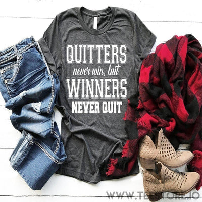 www.teestore.io-Quitters Never Win But Winners Never Quit Tshirt Funny Sarcastic Humor Comical Tee | TeeStore.io