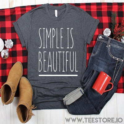 www.teestore.io-Simple Is Beautiful Tshirt Funny Sarcastic Humor Comical Tee | TeeStore.io