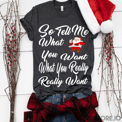 www.teestore.io-So Tell Me What You Want Big White Tshirt Funny Sarcastic Humor Comical Tee | TeeStore.io Tshirt Funny Sarcastic Humor Comical Tee | TeeStore.io